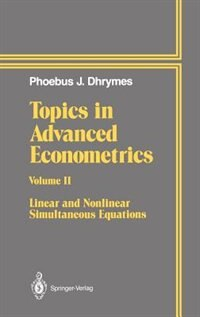 Topics In Advanced Econometrics: Volume II Linear and Nonlinear Simultaneous Equations