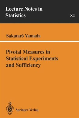 Book Pivotal Measures in Statistical Experiments and Sufficiency by Sakutaro Yamada