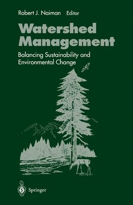 Book Watershed Management: Balancing Sustainability and Environmental Change by Rj Naiman