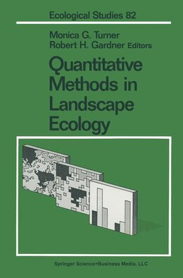 Book Quantitative Methods in Landscape Ecology: The Analysis and Interpretation of Landscape… by Monica G. Turner