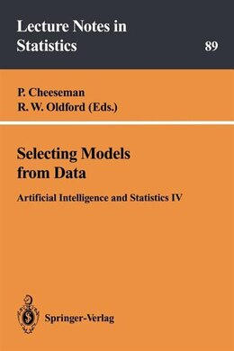 Book Selecting Models from Data: Artificial Intelligence and Statistics IV by P. Cheeseman