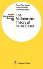 The Mathematical Theory of Dilute Gases: MATHEMATICAL THEORY OF DILUTE