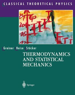 Book Thermodynamics and Statistical Mechanics by Walter Greiner