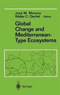 Book Global Change and Mediterranean-Type Ecosystems by Jose Moreno