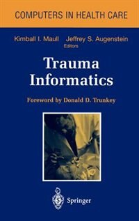 Book Trauma Informatics: TRAUMA INFORMATICS  AND/E by Kimball I. Maull