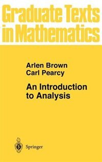 Book An Introduction to Analysis by Arlen Brown