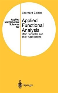 Book Applied Functional Analysis: Main Principles and Their Applications by Eberhard Zeidler
