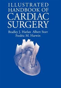 Book Illustrated Handbook of Cardiac Surgery by Bradley J. Harlan