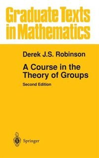 Book A Course in the Theory of Groups: COURSE IN THE THEORY OF GROUPS by Derek Robinson
