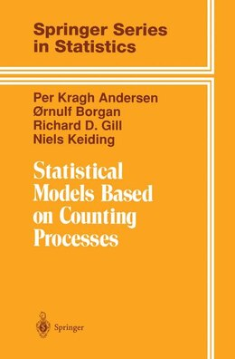 Book Statistical Models Based on Counting Processes: STATISTICAL MODELS BASED ON CO by PER KRAGH ANDERSEN