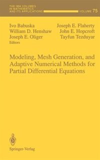 Book Modeling, Mesh Generation, and Adaptive Numerical Methods for Partial Differential Equations by Ivo Babuska
