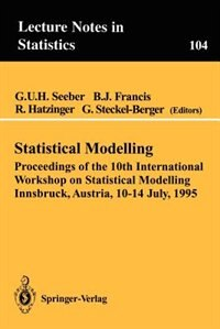 Book Statistical Modelling: Proceedings of the 10th International Workshop on Statistical Modelling… by Gilg Seeber