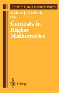 Book Contests in Higher Mathematics: Miklós Schweitzer Competitions 1962-1991 by Gabor J Szekely