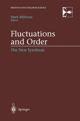 Book Fluctuations and Order: The New Synthesis by Mark Millonas