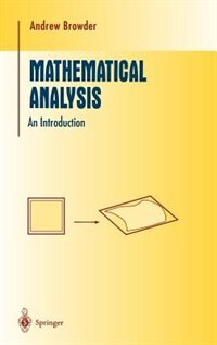 Book Mathematical Analysis: An Introduction by Andrew Browder