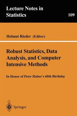 Book Robust Statistics, Data Analysis, and Computer Intensive Methods: In Honor of Peter Huber's 60th… by Helmut Rieder