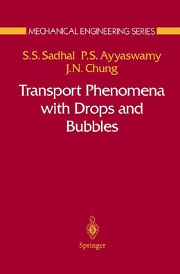 Book Transport Phenomena with Drops and Bubbles: TRANSPORT PHENOMENA W/DROPS & by Satwindar Sadhal