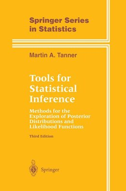 Book Tools for Statistical Inference: Methods for the Exploration of Posterior Distributions and… by Martin A. Tanner