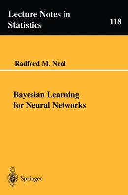 Book Bayesian Learning For Neural Networks by Radford M. Neal