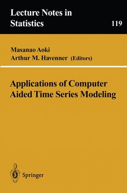 Book Applications of Computer Aided Time Series Modeling by Masanao Aoki