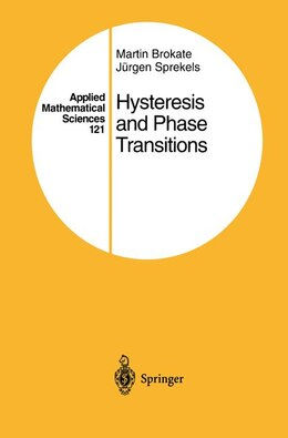 Book Hysteresis and Phase Transitions: HYSTERESIS & PHASE TRANSITIONS by Martin Brokate
