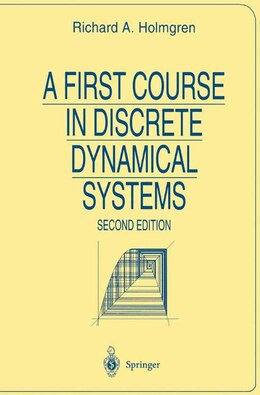 Book A First Course in Discrete Dynamical Systems by Richard Holmgren