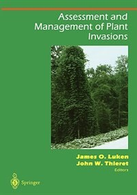 Book Assessment and Management of Plant Invasions by James O. Luken