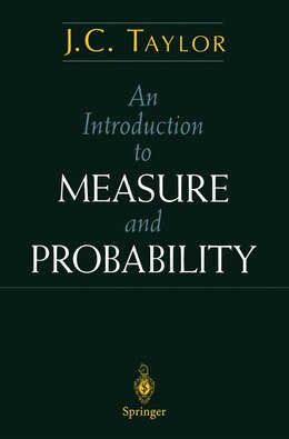 Book An Introduction to Measure and Probability: INTRO TO MEASURE & PROBABILITY by John Taylor