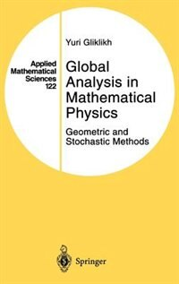 Book Global Analysis in Mathematical Physics: Geometric and Stochastic Methods by Yuri Gliklikh