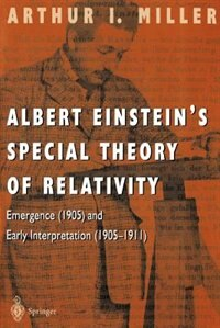 Book Albert Einstein's Special Theory of Relativity: Emergence (1905) and Early Interpretation (1905… by Arthur I. Miller