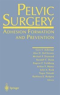 Book Pelvic Surgery: Adhesion Formation and Prevention by Gere S. DiZerega