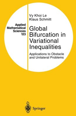 Book Global Bifurcation in Variational Inequalities: Applications to Obstacle and Unilateral Problems by Vy Khoi Le