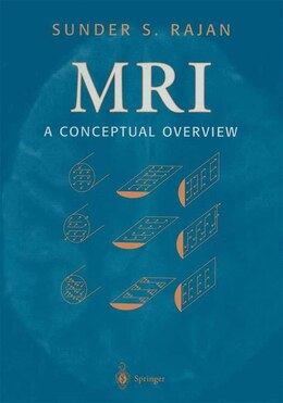 Book MRI: A Conceptual Overview by Sunder S. Rajan