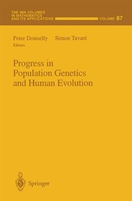 Book Progress in Population Genetics and Human Evolution by Peter Donnelly