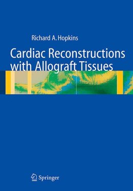 Book Cardiac Reconstructions with Allograft Tissues by Richard A. Hopkins