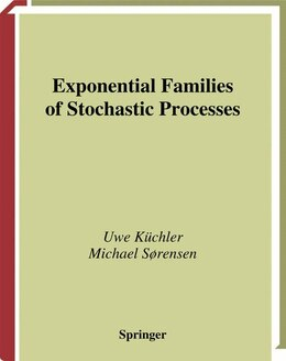 Book Exponential Families of Stochastic Processes by Uwe Küchler