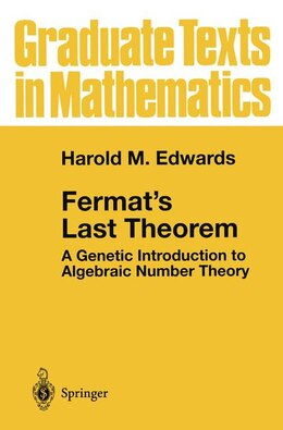 Book Fermat's Last Theorem: A Genetic Introduction to Algebraic Number Theory by Harold M. Edwards