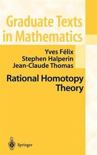 Rational Homotopy Theory: RATIONAL HOMOTOPY THEORY