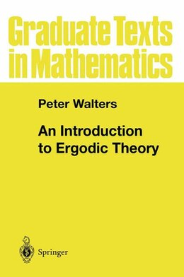 Book An Introduction To Ergodic Theory by Peter Walters