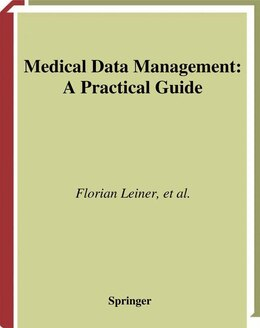 Book Medical Data Management: A Practical Guide by Florian Leiner
