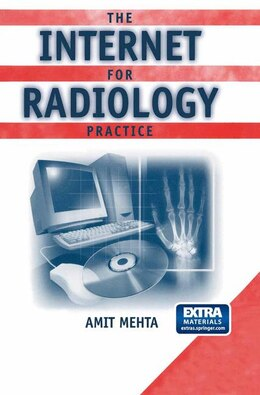 Book The Internet for Radiology Practice: With Related Technologies by Amit Mehta