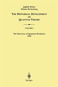 The Discovery Of Quantum Mechanics 1925