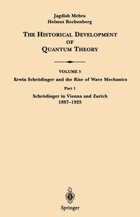 Part 1 Schrödinger in Vienna and Zurich 1887-1925: Volume 5 Part 1: Erwin Schroedinger And The Rise…