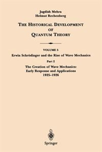Book Part 2 The Creation of Wave Mechanics; Early Response and Applications 1925-1926: Volume 5 Part 2… by Erwin Schrödinger