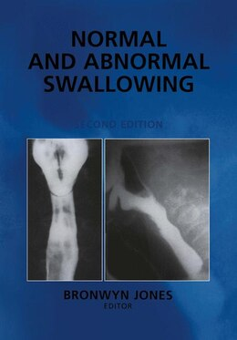 Book Normal And Abnormal Swallowing: Imaging In Diagnosis And Therapy by Bronwyn Jones