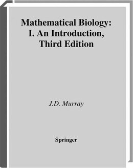 Book Mathematical Biology: I. An Introduction by James D. Murray