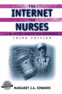 Book The Internet for Nurses and Allied Health Professionals by Margaret J.A. Edwards