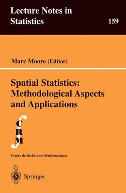 Book Spatial Statistics: Methodological Aspects and Applications: SPATIAL STATISTICS by Marc Moore