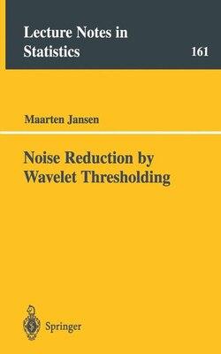 Book Noise Reduction by Wavelet Thresholding by Maarten Jansen