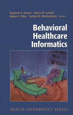 Book Behavioral Healthcare Informatics by Naakesh A. Dewan